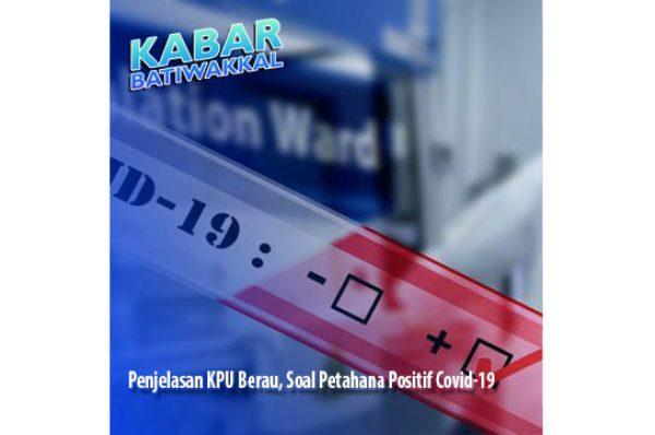 Penjelasan KPU Berau, Soal Petahana Positif Covid-19