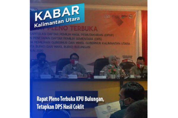 Rapat Pleno Terbuka KPU Bulungan, Tetapkan DPS Hasil Coklit