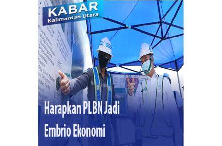 Harapkan PLBN Jadi Embrio Ekonomi