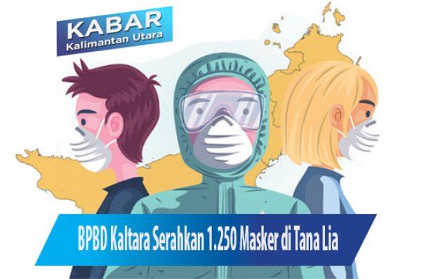 BPBD Kaltara Serahkan 1.250 Masker di Tana Lia