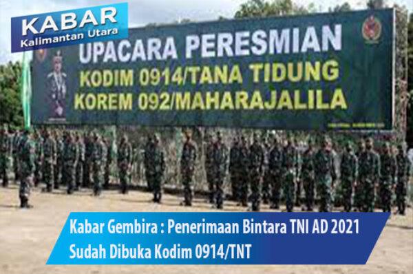 Kabar Gembira : Penerimaan Bintara TNI AD 2021 Sudah Dibuka Kodim 0914/TNT